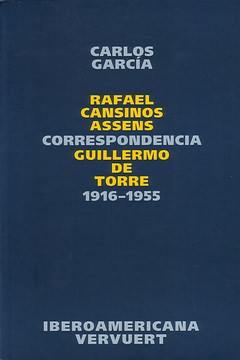 Correspondencia Rafael Cansinos Assens/Guillermo Toro 1916-1955