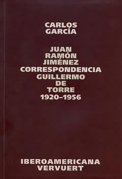 Correspondencia Juan Ramón Jimenez/Guillermo de Torre 1920-1956