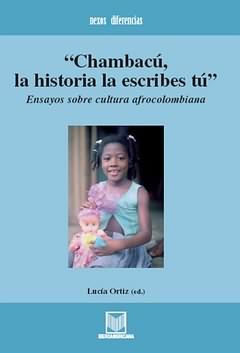 Chambacu historia la escribes tu