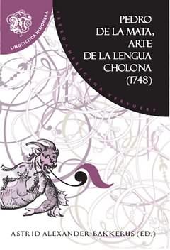 Pedro de la mata, arte de lengua cholona