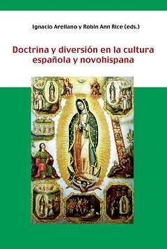 Doctrina y diversión en cultura española y novohispana