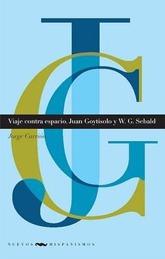 Viaje contra espacio, Juan Goytisolo y W.G.Sebald
