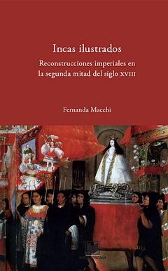 Incas ilustrados:reconstrucciones imperiales segunda mitad