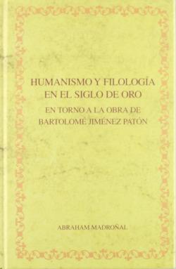 Humanismo y filologia en siglo de oro