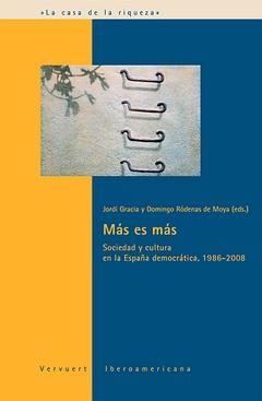 Más es más.Sociedad y cultura en España democrática 1986-2008