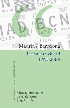 Madrid-barcelona:literatura y ciudad
