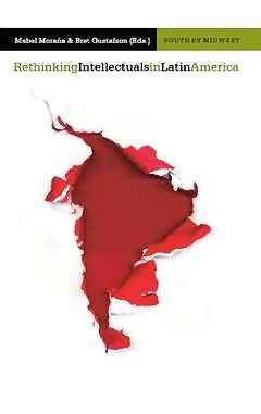 Rethinking intellectuals in latin América