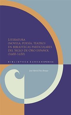 Literatura (novela, poesía, teatro) en bibliotecas siglo Oro