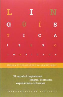 Español rioplatense:lengua literatura expresiones..