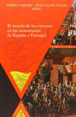 Mundo de virreyes en monarquias de españa y portugal