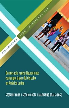 Democracia y reconfiguraciones contemporaneas del derecho en América