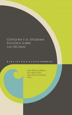 Gongora epigrama:estudios sobre las decimas
