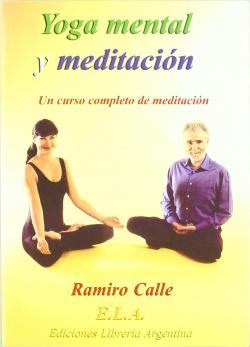 YOGA MENTAL Y MEDITACIÓN (PACK) UN CURSO COMPLETO DE MEDITAC