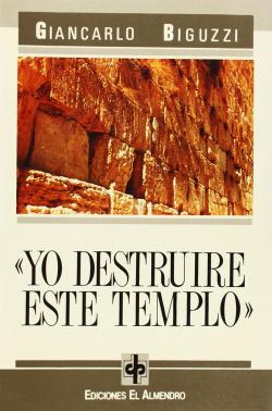 Yo Destruiré Este Templo