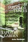 JARDIN DE LOS TAPICES, EL. THE TAPESTRY GARDEN