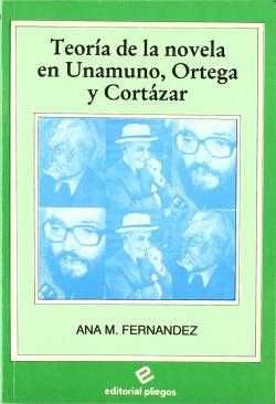 Teoría de la novela en Unamuno, Ortega y Cortazar