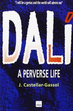 Dalí. A perverse life