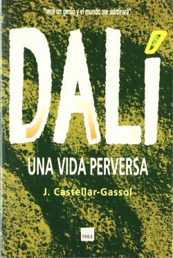 Dalí. Una vida perversa