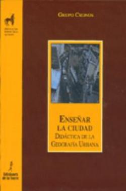 Enseñar La Ciudad. Didactica De La Geografia Urbana