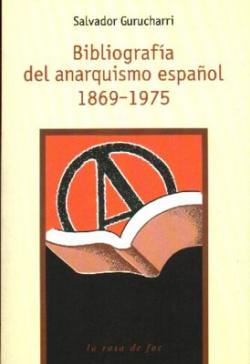 BIBLIOGRAFIA DEL ANARQUISMO ESPAÑOL 1869- 975