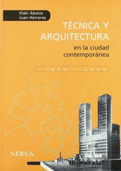 Técnica y arquitectura en la ciudad contemporánea, 1950-2000