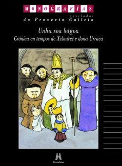 Unha soa bágoa:crónica tempos Xelmirez e Dona Urraca