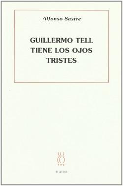 Guillermo Tell tiene los ojos tristes