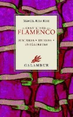 El gran libro del flamenco:historia, estilos, interpretes