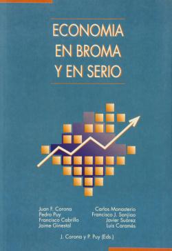 ECONOMIA EN BROMA Y EN SERIO