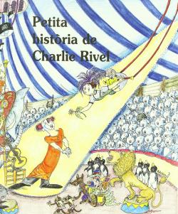 Petita historia de Charlie Rivel