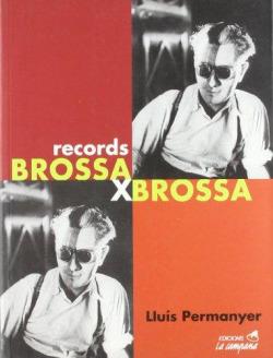 Brossa Brossa. Records