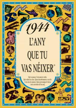 1944.L'any que tu vas néixer