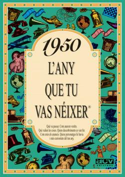 L'any que tu vas neixer 1950