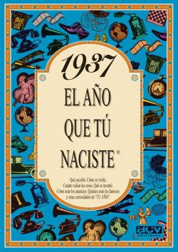 1937 El año que tu naciste