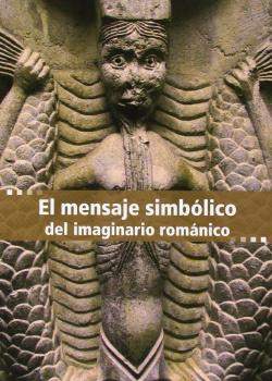 MENSAJE SIMBOLICO DEL IMAGINARIO ROMANICO
