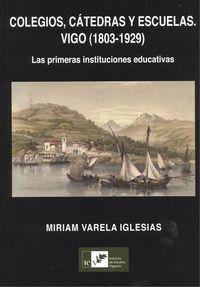 Colegios, catedras y escuelas: Vigo 1803-1929
