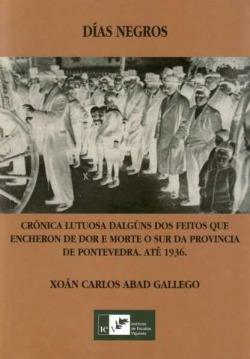 Días negros: crónica lutosa de algúns feitos que encheron de dor e morte o sur da provincia de Pontevedra até 1936