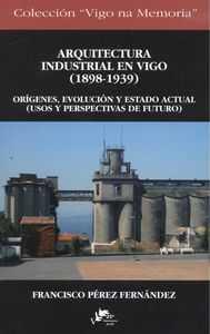 Arquitectura industrial en Vigo 1898-1939
