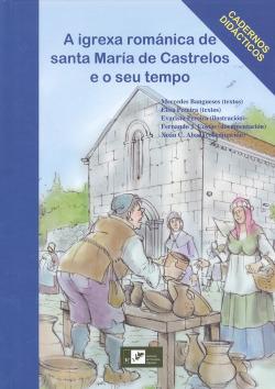 A IGREXA ROMÁNICA DE SANTA MARÍA DE CASTRELOS E O SEU TEMPO