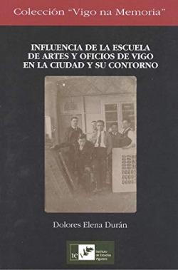 INFLUENCIA DE LA ESCUELA DE ARTES Y OFICIOS DE VIGO EN LA CIUDAD Y SU CONTORNO