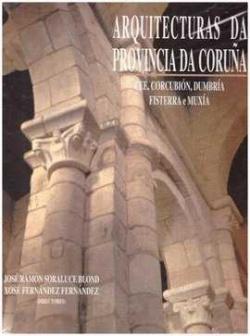 IV ARQUITECTURAS DA PROVINCIA DA CORUÑA