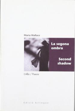 La segona ombra = Second shadow