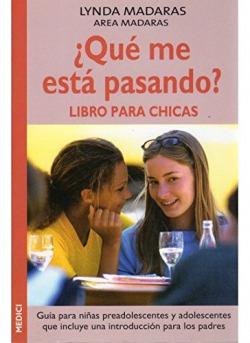 ¿Que me esta pasando?:libro para chicas