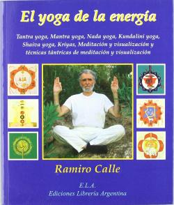 YOGA DE LA ENERGÍA, EL TANTRA YOGA, MANTRA YOGA, NADA YOGA,
