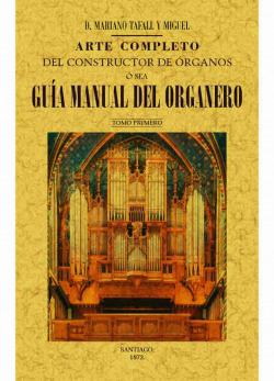 ARTE COMPLETO DEL CONSTRUCTOR DE ORGANOS O SEA GUIA MANUAL D