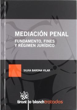 Mediación penal Fundamento , fines y régimen jurídico