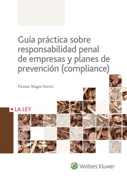 Guía práctica sobre responsabilidad penal de empresas y planes de prevención (compilance)