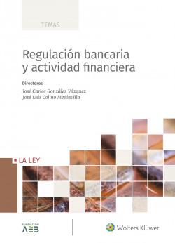 Regulación bancaria y actividad financiera