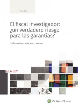 El fiscal investigador: ¿un verdadero riesgo para las garantas