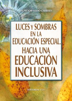 LUCES Y SOMBRAS EN LA EDUCACION ESPECIAL. HACIA